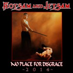 Flotsam and Jetsam – No Place for Disgrace – 2014