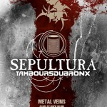 Sepultura – Metal Veins – Alive at Rock in Rio