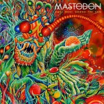 Mastodon – Once More Round the Sun