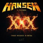 HANSEN & FRIENDS – XXX – Three Decades In Metal
