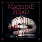 MACHINE HEAD – Catharsis
