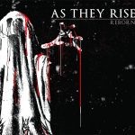 AS THEY RISE – Reborn