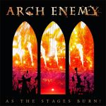 ARCH ENEMY – As the Stages Burn!