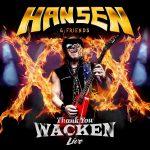 HANSEN & FRIENDS – Thank You Wacken
