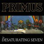 PRIMUS – The Desaturating Seven