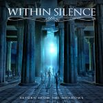 WITHIN SILENCE – Return from the Shadows